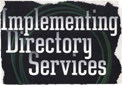 Implementing and Administering Directory Service